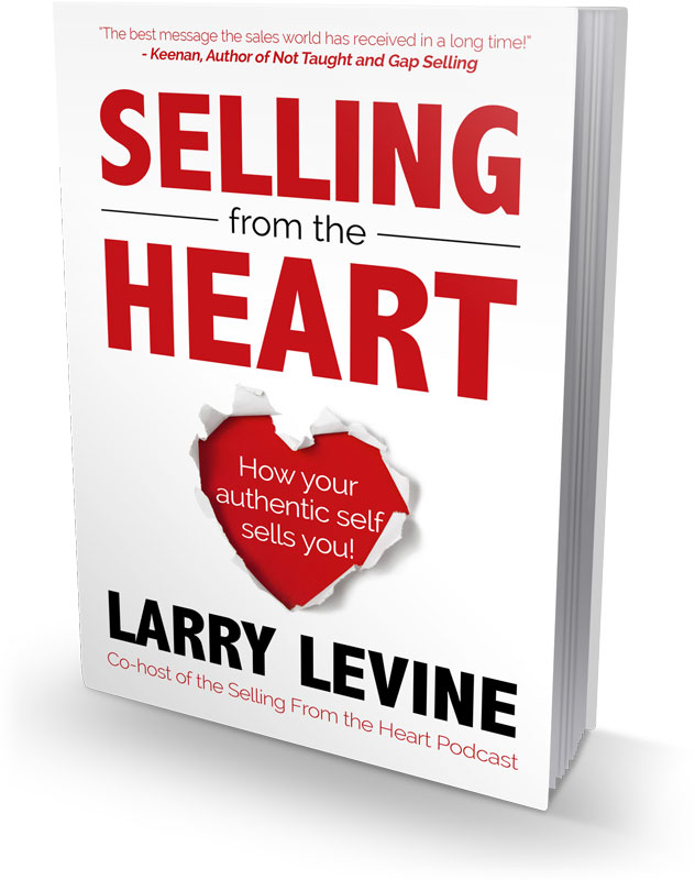 Selling From The Heart by Larry Levine