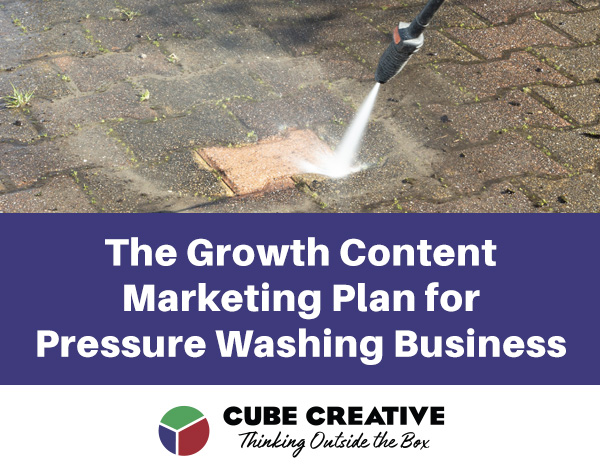 Growth Content Marketing Plan for Pressure Washing Businesses: A Free Resource