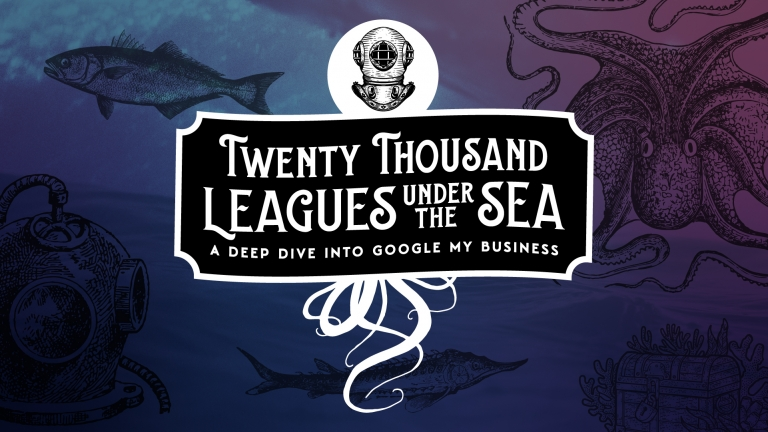 20,000 Leagues Under The Sea: A Deep Dive Into Google My Business