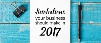Resolutions Your Business Should Make for 2017