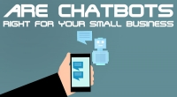 Are Chatbots Right For Your Small Business?