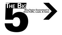 5 Blog Topics That Will Drive Traffic, Leads, & Sales