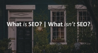 What Is SEO? What Isn't SEO?