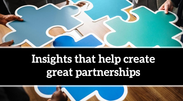 Insights that help create great partnerships